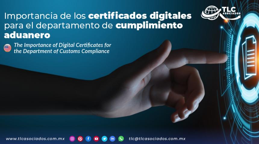 C13 – La importancia de los certificados digitales para el departamento de cumplimiento aduanero/ The Importance of Digital Certificates for the Department of Customs Compliance