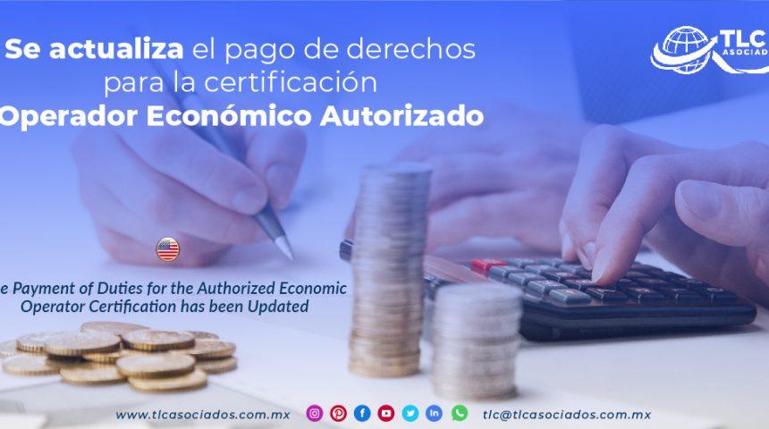CO11 – Se actualiza el pago de derechos para la certificación Operador Económico Autorizado/ The Payment of Duties for the Authorized Economic Operator Certification has been Updated