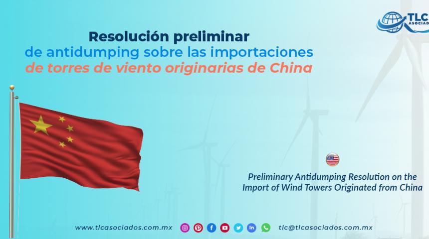 CS8 – Resolución preliminar de antidumping sobre las importaciones de torres de viento originarias de China/ Preliminary Antidumping Resolution on the Import of Wind Towers Originated from China