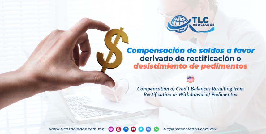 EN10 – Compensación de saldos a favor derivado de rectificación o desistimiento de pedimentos/ Compensation of Credit Balances Resulting from Rectification or Withdrawal of Pedimentos