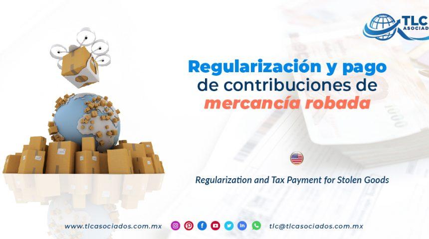 EN11 – Regularización y pago de contribuciones de mercancía robada/ Regularization and Tax Payment for Stolen Goods