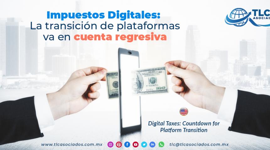 RI15 – Impuestos Digitales: La transición de plataformas va en cuenta regresiva/ Digital Taxes: Countdown for Platform Transition