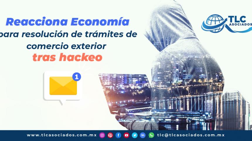 T110-Reacciona Economía para resolución de trámites de comercio exterior tras hackeo/Economy Reacts to Resolve Foreign Trade Procedures after Hacking Incident
