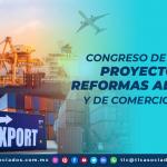 T116 – Congreso de la Unión: Proyectos de Reformas Aduaneras y de Comercio Exterior