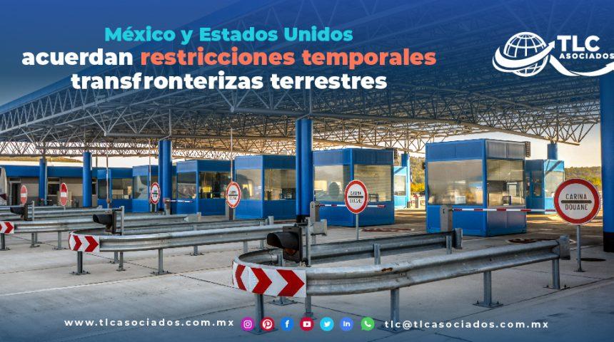T117 – México y Estados Unidos acuerdan restricciones temporales transfronterizas terrestres/ Mexico and the US Agree on Temporary Border Crossing Restrictions