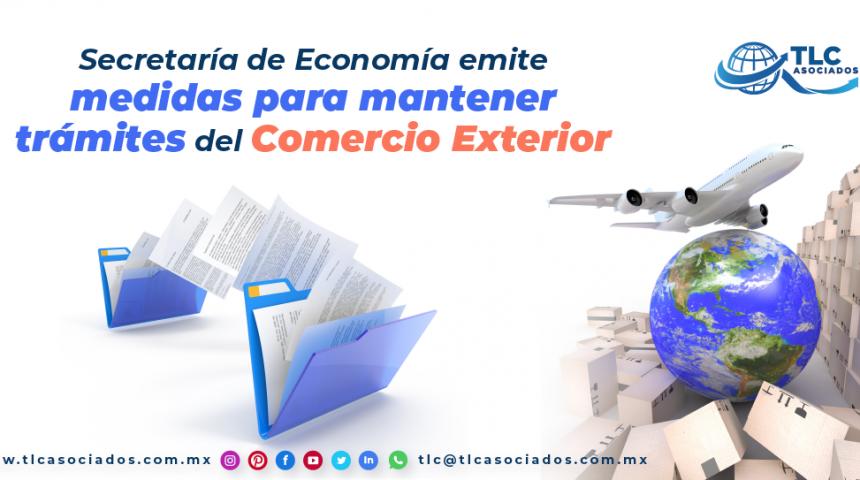 T118 – Secretaría de Economía emite medidas para mantener trámites del Comercio Exterior
