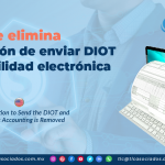 IC11 – Se elimina la obligación de enviar DIOT y contabilidad electrónica/ The Obligation to Send the DIOT and Electronic Accounting is Removed