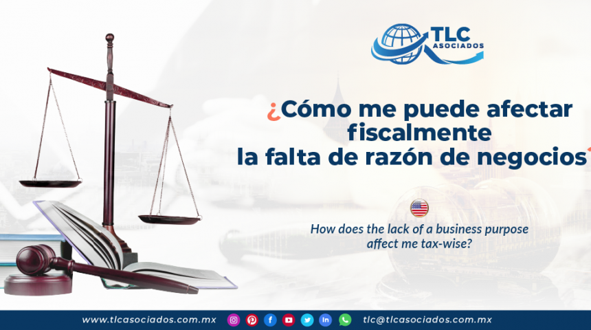 IC7 – ¿Cómo me puede afectar fiscalmente la falta de razón de negocios?/ How does the lack of a business purpose affect me tax-wise?