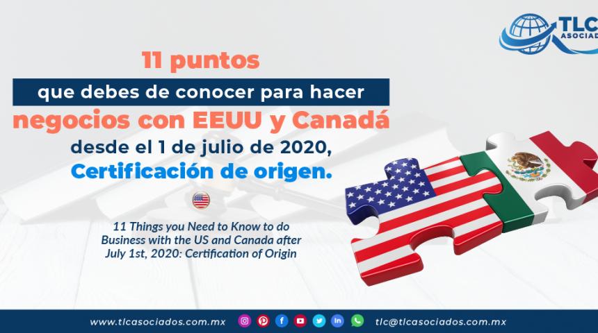 C18 – 11 puntos que debes de conocer para hacer negocios con EEUU y Canadá desde el 1 de julio de 2020, Certificación de origen./ 11 Things you Need to Know to do Business with the US and Canada after July 1st, 2020: Certification of Origin.
