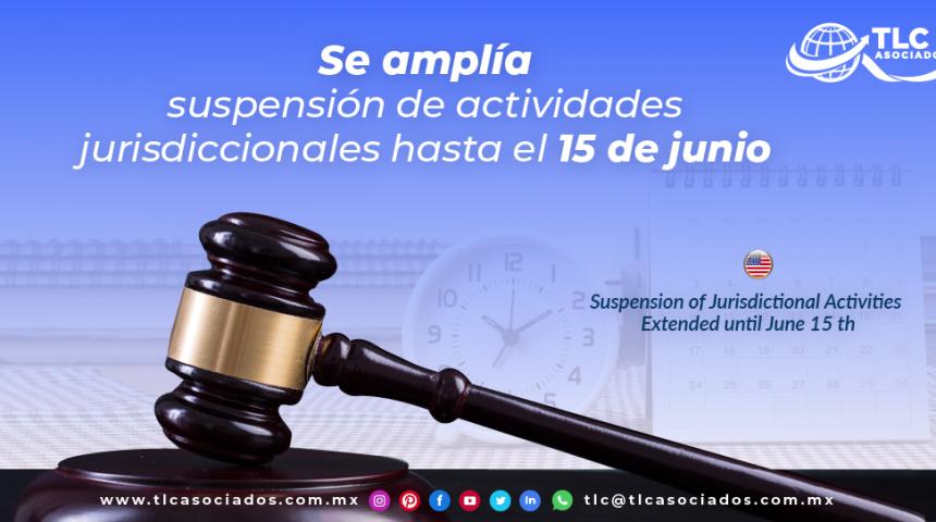 T126 – Se amplía suspensión de actividades jurisdiccionales hasta el 15 de junio/ Suspension of Jurisdictional Activities Extended until June 15th