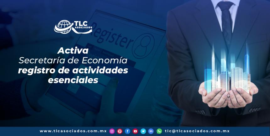 T124 – Activa Secretaría de Economía registro de actividades esenciales/ Secretariat of Economy Enables Registration of Essential Activities