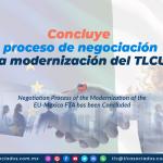 CS16 – Concluye proceso de negociación de la modernización del TLCUEM/ Negotiation Process of the Modernization of the EU-Mexico FTA has been Concluded