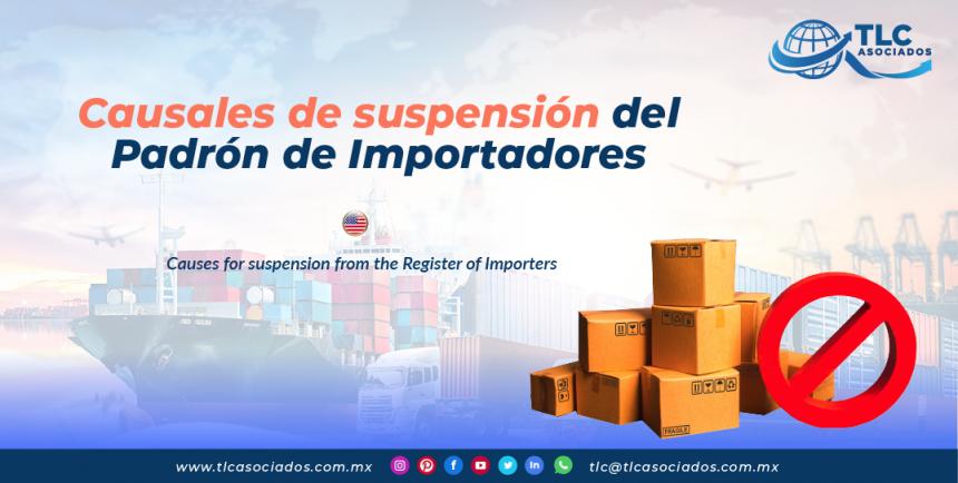 EN15 – Causales de suspensión del Padrón de Importadores/ Causes for suspension from the Register of Importers