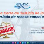 AL22 – Suprema Corte de Justicia de la Nación: Periodo de receso cancelado/ National Supreme Court of Justice: Recess Period Cancelled