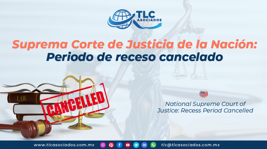 AL22 – Suprema Corte de Justicia de la Nación: Periodo de receso cancelado/ National Supreme Court of Justice: Recess Period Cancelled