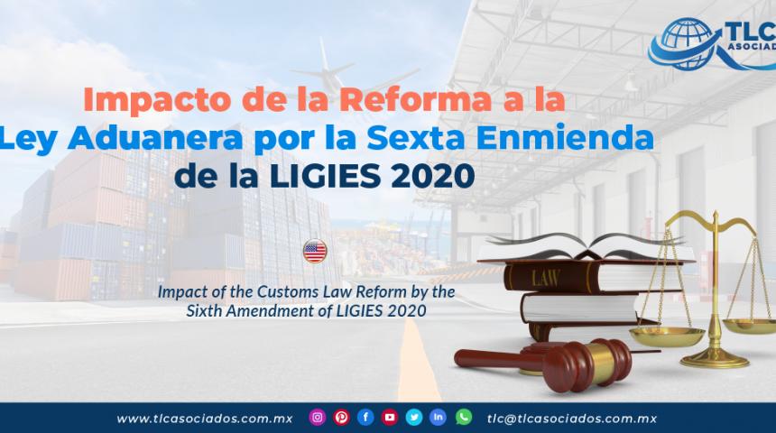 C19 – Impacto de la reforma a la ley aduanera por la sexta enmienda de la LIGIE 2020/ Impact of the Customs Law Reform by the Sixth Amendment of LIGIE 2020