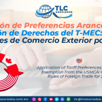 C22 – Aplicación de Preferencias Arancelarias y Exención de Derechos del T-MEC Reglas Generales de Comercio Exterior para 2020/ Application of Tariff Preferences and Duty Exemption from the USMCA: General Rules of Foreign Trade for 2020