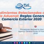 C23 – Procedimientos Relacionados con la Agencia Aduanal: Reglas Generales de Comercio Exterior 2020/ Procedures Related to the Customs Agency: General Rules of Foreign Trade 2020