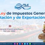 C25 – Nueva Ley de Impuestos Generales de Importación y de Exportación 2020/ New General Import and Export Tax Law 2020