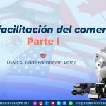 C26 – T-MEC: facilitación del comercio Parte I/ USMCA: Trade Facilitation Part I