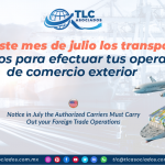 CO22 – Da aviso este mes de julio los transportistas autorizados para efectuar tus operaciones de comercio exterior/ Notice in July the Authorized Carriers Must Carry Out your Foreign Trade Operations