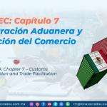 DC2 – T-MEC: Capítulo 7 – Administración Aduanera y Facilitación del Comercio/ USMCA: Chapter 7 – Customs Administration and Trade Facilitation