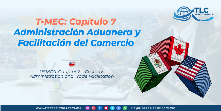 DC2 – T-MEC: Capítulo 7 – Administración Aduanera y Facilitación del Comercio/ USMCA: Chapter 7 – Customs Administration and Trade Facilitation