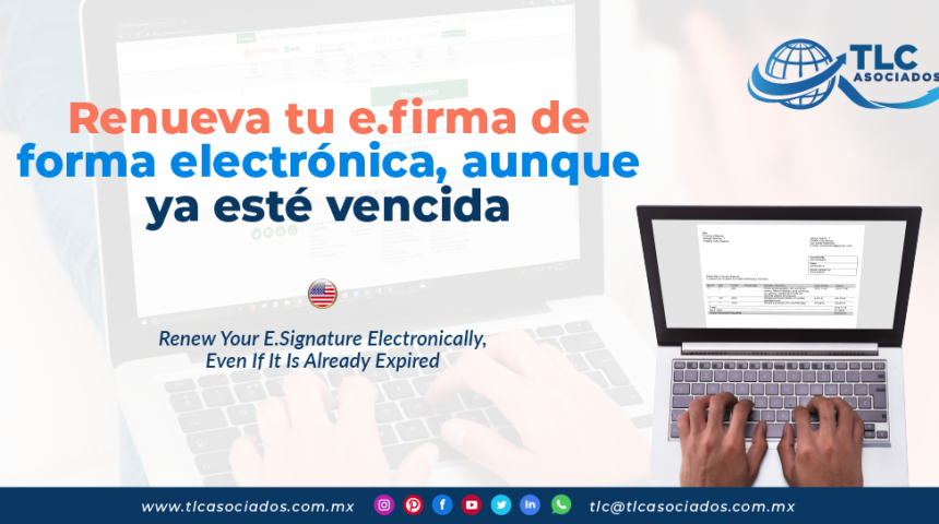 IC16 – Renueva tu e.firma de forma electrónica, aunque ya esté vencida/ Renew Your E.Signature Electronically, Even If It Is Already Expired