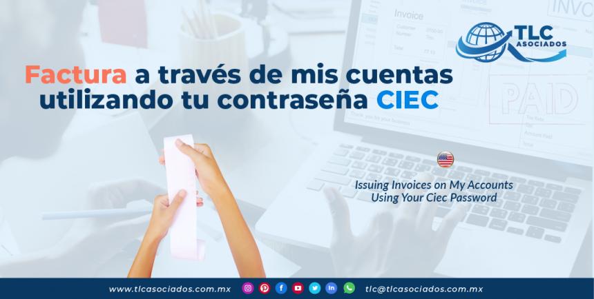 IC17 – Factura a través de mis cuentas utilizando tu contraseña CIEC/ Issuing Invoices on My Accounts Using Your CIEC Password