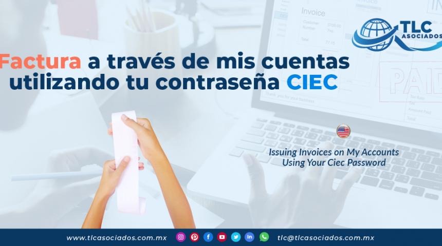 IC17 – Factura a través de mis cuentas utilizando tu contraseña CIEC/ Issuing Invoices on My Accounts Using Your CIEC Password