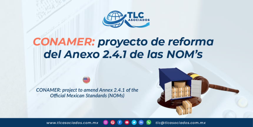 C28 – CONAMER: proyecto de reforma del anexo 2.4.1 de las NOM'S/ CONAMER: Project to Amend Annex 2.4.1 of the Official Mexican Standards (NOMs)