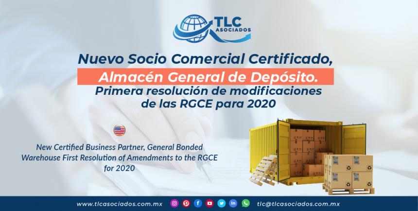 C29 – Nuevo Socio Comercial Certificado, Almacén General de Depósito. Primera resolución de modificaciones de las RGCE para 2020/ New Certified Business Partner, General Bonded Warehouse. First Resolution of Amendments to the RGCE for 2020