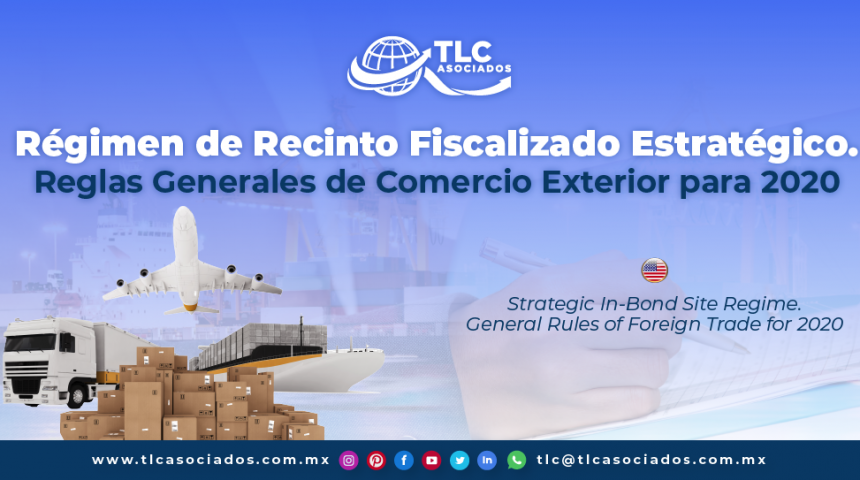C31 – Régimen de Recinto Fiscalizado Estratégico. Reglas Generales de Comercio Exterior para 2020/ Strategic In-Bond Site Regime. General Rules of Foreign Trade for 2020