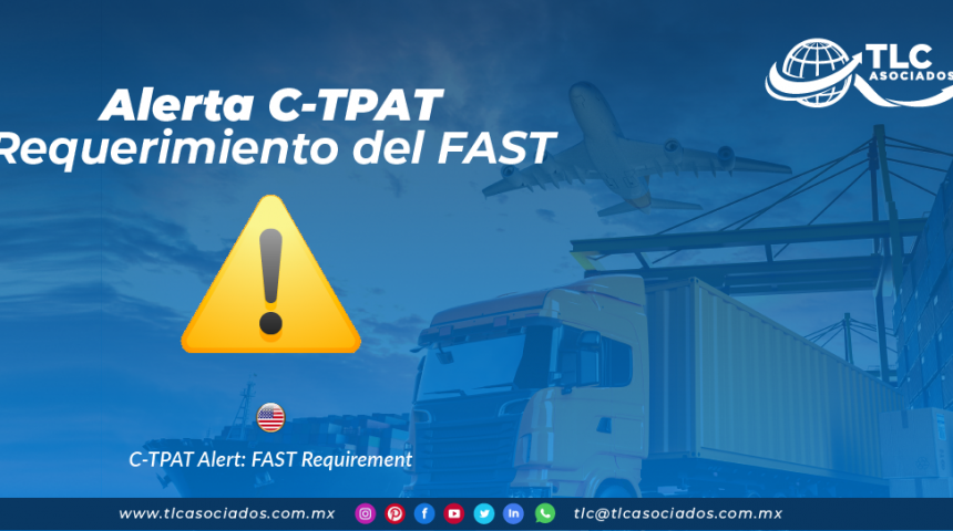 CO24 – Alerta C-TPAT: Requerimiento del FAST/ C-TPAT Alert: FAST Requirement