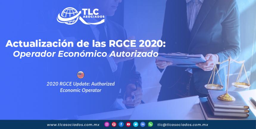 CO25 – Actualización de las RGCE 2020: Operador Económico Autorizado/ 2020 RGCE Update: Authorized Economic Operator