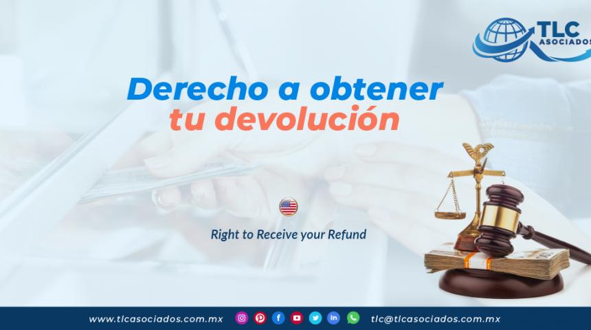 IC22 – Derecho a obtener tu devolución/ Right to Receive your Refund