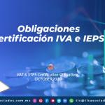 DC5 – Obligaciones certificación IVA e IEPS/ VAT & STPS Certification Obligations