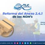 T140 – Reforma del Anexo 2.4.1 de las Normas Oficiales Mexicanas/ Amendments to Annex 2.4.1 of the Official Mexican Standards