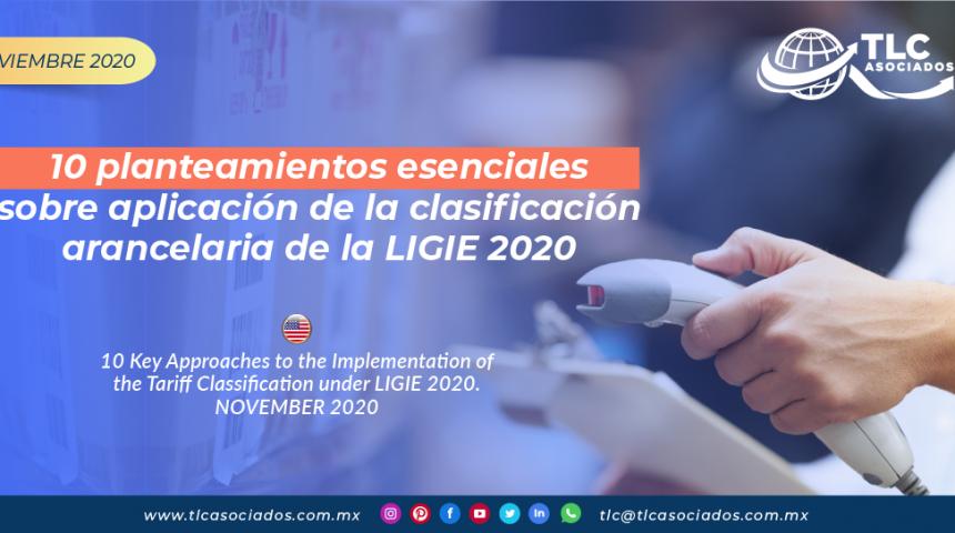 10 planteamientos esenciales sobre aplicación de la clasificación arancelaria de la LIGIE 2020/ 10 Key Approaches to the Implementation of the Tariff Classification under LIGIE 2020