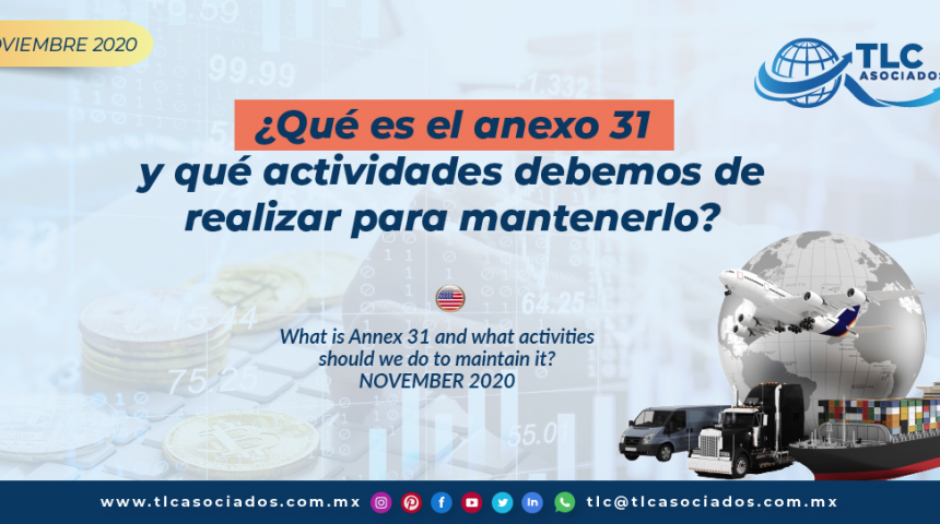 DC7 – ¿Qué es el anexo 31 y qué actividades debemos de realizar para mantenerlo? / What is Annex 31 and what activities should we do to maintain it?