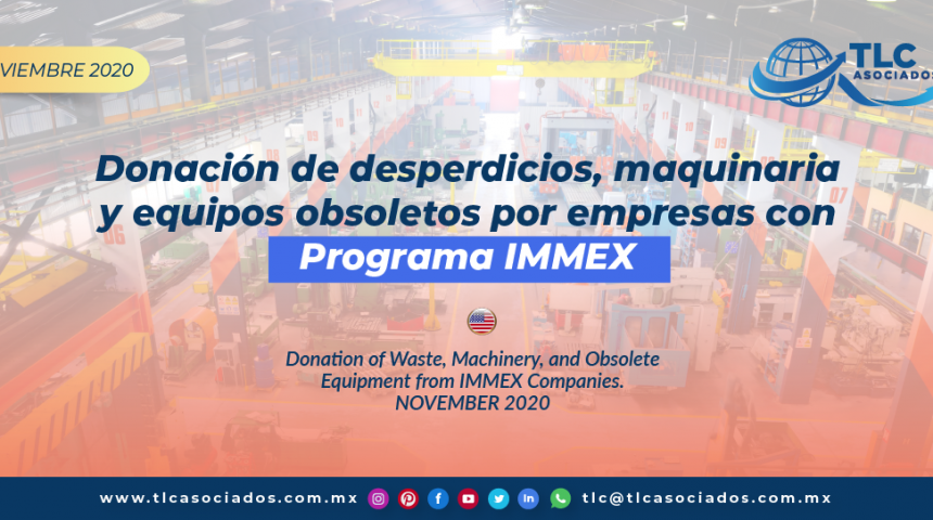 Donación de desperdicios, maquinaria y equipos obsoletos por empresas con Programa IMMEX/ Donation of Waste, Machinery, and Obsolete Equipment from IMMEX Companies