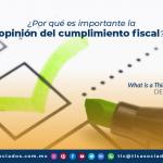 ¿Por qué es importante la opinión del cumplimiento fiscal?