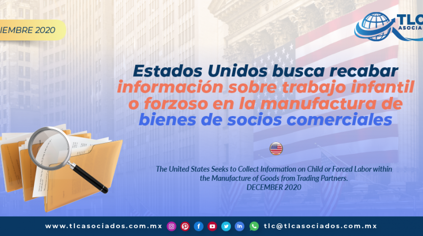 Estados Unidos busca recabar información sobre trabajo infantil o forzoso en la manufactura de  bienes de socios comerciales./ The United States Seeks to Collect Information on Child or Forced Labor within the Manufacture of Goods from Trading Partners