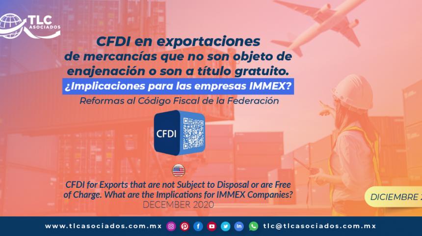 CFDI en exportaciones de mercancías que no son objeto de enajenación o son a título gratuito/ CFDI for Exports that are not Subject to Disposal or are Free of Charge