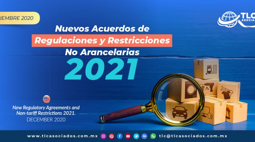 Nuevos Acuerdos de Regulaciones y Restricciones No Arancelarias 2021