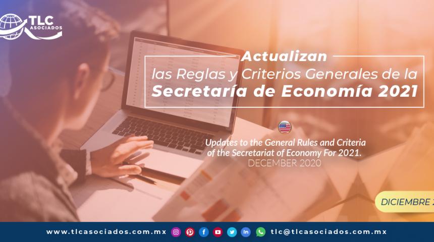 Actualizan las Reglas y Criterios Generales de la Secretaría de Economía 2021.