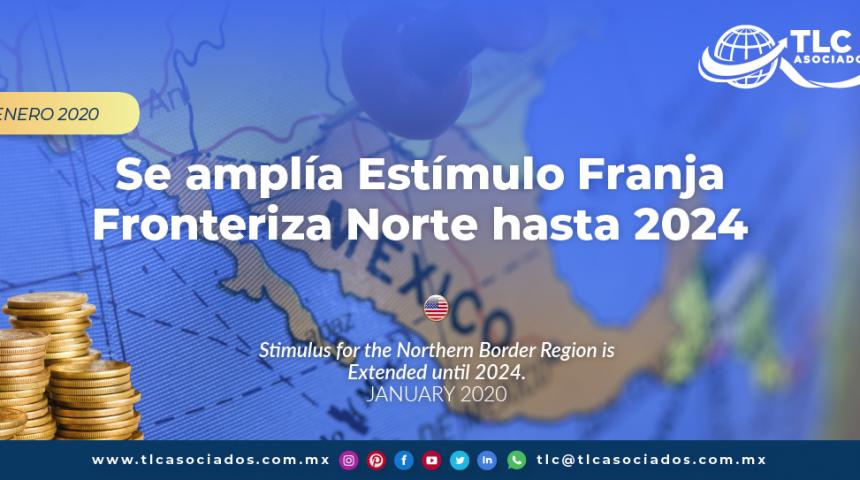 Se amplía estimulo franja fronteriza norte hasta 2024./  Stimulus for the Northern Border Region is Extended until 2024