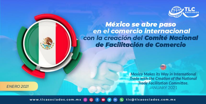 México se abre paso en el comercio internacional con la creación del Comité Nacional de Facilitación de Comercio