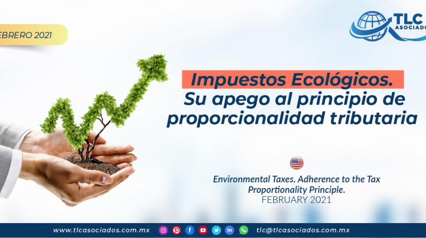 Impuestos Ecológicos. Su apego al principio de proporcionalidad tributaria