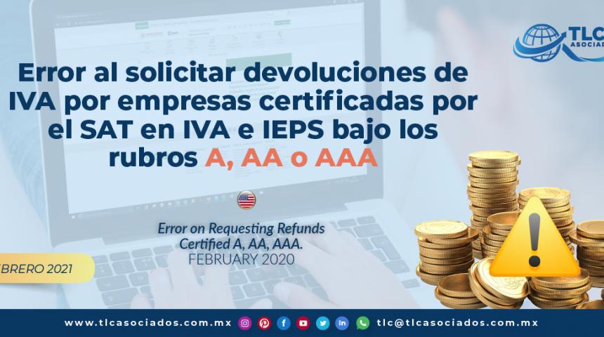 Error al solicitar devoluciones de IVA por empresas certificadas por el SAT en IVA e IEPS bajo los rubros A, AA o AAA